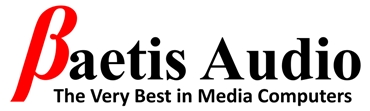 Baetis Audio - The Very Best in Media Computers and High-end Audio